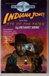 Indiana Jones and the Eye of the Fates - Richard Wenk