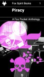 Piracy: A Fox Pockets Anthology - Adele Wearing, Kit Marlowe, Den Patrick, Chloë Yates, Christian D'Amico, Catherine Hill, Rahne Sinclair, Rob Haines, K.C. Shaw, Jenny Barber