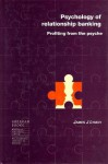 Psychology of Relationship Banking: Profiting From the Psyche - James J. Lynch