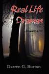 Real Life Dramas - Volume One - Darren G. Burton