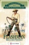 Flashman - Held der Freiheit (Die Flashman-Manuskripte) (German Edition) - George MacDonald Fraser, Bernd Kübler, Helmut Degner