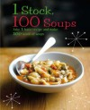1 Stock 100 Soups: Take 1 Basic Recipe and Make 100 Kinds of Soup (Love Food) - Parragon Books, Love Food Editors