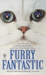 Furry Fantastic - Jean Rabe, Brian M. Thomsen, Brian Thomsen