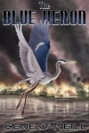 The Blue Heron - Gene O'Neill