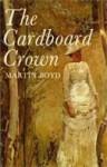 Cardboard Crown - Martin Boyd, Dorothy Green