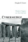 Cyberhenge: Modern Pagans on the Internet - Douglas E. Cowan
