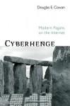 Cyberhenge: Modern Pagans on the Internet - Douglas E. Cowan
