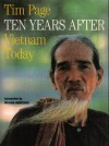 Ten Years After: Vietnam Today - Tim Page, William Shawcross