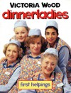 Dinnerladies: First Helpings - Victoria Wood