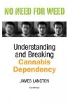 No Need for Weed: Understanding and Breaking Cannabis Dependency - James Langton