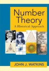 Number Theory: A Historical Approach - John J. Watkins