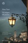 Un enigma del passato - Hans Tuzzi