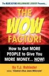 The Wow Factor! - T.J. Rohleder