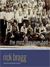 Most They Ever Had (Audio) - Rick Bragg