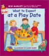 What to Expect at a Play Date - Heidi Murkoff, Laura Rader