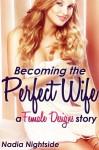 Becoming the Perfect Wife - Nadia Nightside