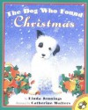The Dog Who Found Christmas - Linda M. Jennings, Catherine Walters