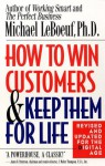 How to Win Customers and Keep Them for Life - Michael LeBoeuf