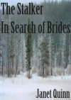 The Stalker & In Search of Brides - Janet Quinn