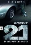Agent 21 - Im Zeichen des Todes: Band 1 (German Edition) - Chris Ryan, Tanja Ohlsen