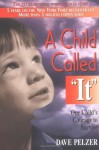 "A Child Called ""It"" - Dave Pelzer"