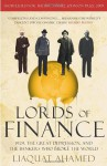 Lords of Finance: 1929, The Great Depression, and the Bankers Who Broke the World - Liaquat Ahamed