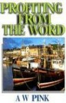 Profiting from the Word - Arthur W. Pink