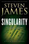 Singularity (The Jevin Banks Experience Book #2): A Jevin Banks Novel - Steven James