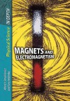 Magnets And Electromagnetism (Physical Science In Depth) - Sally Morgan, Carol Ballard, Alfred J. Smuskiewicz