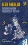 Desh Pardesh: The South Asian Presence in Britain - Roger Ballard