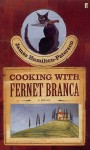 Cooking With Fernet Branca - James Hamilton-Paterson
