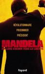 Un long chemin vers la liberté (Documents) (French Edition) - Nelson Mandela