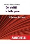 Dei delitti e delle pene (Biblioteca Italiana Zanichelli) (Italian Edition) - Cesare Beccaria