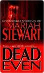 Dead Even (Dead #3) - Mariah Stewart
