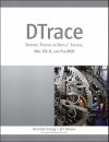 Dtrace: Dynamic Tracing in Oracle Solaris, Mac OS X and Freebsd - Brendan Gregg, Jim Mauro