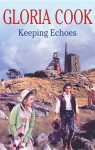 Keeping Echoes - Gloria Cook