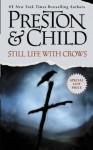 Still Life with Crows (Preston, Douglas) - Douglas Preston, Lincoln Child