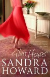 Glass Houses - Sandra Howard