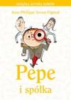 Pepe i spółka - Jean Philippe Arrou-Vignod