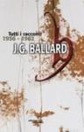 Tutti i racconti Vol. I (1956-1962) - J.G. Ballard, Roldano Romanelli