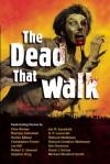 The Dead That Walk: Flesh-Eating Stories - Stephen Jones