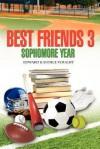 Best Friends 3: Sophmore Year - Edward Vought, Eunice Vought