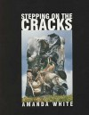 Stepping on the Cracks - Amanda White