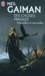 Des Choses Fragiles (French Edition) - Michel Pagel, Neil Gaiman