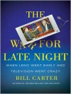 The War for Late Night: When Leno Went Early and Television Went Crazy - Bill Carter, Sean Kenin