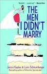 The Men I Didn't Marry - Janice Kaplan, Lynn Edelman Schnurnberger