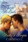 Where He Ends and I Begin - Cardeno C.