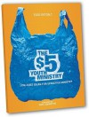 The $5 Youth Ministry: Low-Cost Ideas for Effective Ministry - Todd Outcalt, Kurt Johnston