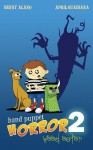Hand Puppet Horror 2: Weed Eater - Benny Alano, April Guadiana