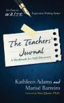 The Teacher's Journal: A Workbook for Self-Discovery - Kathleen Adams, Marise Barreiro